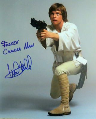 Star Wars Photo Autographed Mark Hamill Photo W/ Message - Freeze Camera Man