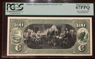 $100 Bep Intaglio Impression Pcgs67 Ppq National Bank Declaration Of Indepenance