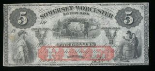 1862 $5 The Somerset And Worcester Savings Bank Maryland Obsolete Currency