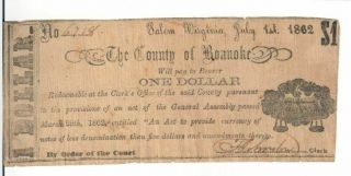 The County Of Roanoke - $1.  00 Note - Salem,  Virginia July 1st 1862