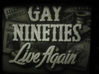 16mm The Gay Nineties Castle Films Silent 400