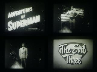 """16mm Tv Show - The Adventures Of Superman - """" The Evil Three """" - 1953 - George Reeves"""