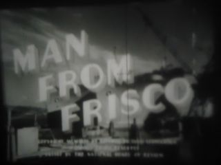 16mm Man From Frisco Anne Shirley Dan Duryea Michael O