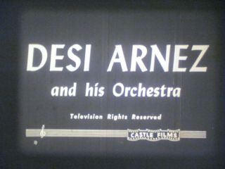 16 Mm B & W Sound Castle Melody Master Desi Arnez 1947.