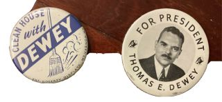 2 X Dewey For President Pins House With Dewey One Pin 2 1/2 Inches Other 2