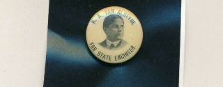 "H A Van Alstyne For State Engineer 7/8 "" Cello Campaign Button York Ny"