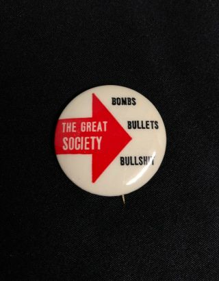 60s Hippie Counterculture Vietnam War Button Great Society Bombs Bullets Bullshi