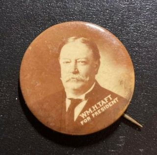 "William (wh) Taft For President 1 1/4 "" Presidential Campaign Pin"