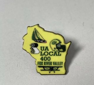 Ua Local 400 Fox River Valley.  Wisconsin State Pin / Lapel.  Packer,  Sail,  Plane.