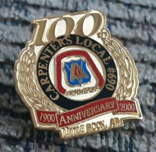 Carpenters Trade 690 Little Rock Arkansas Union Pin Labor 100th Anniversary