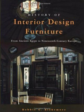 History Of Interior Design And Furniture: From Ancient Egypt To Nineteenth - Ce…