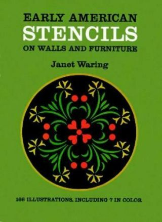 Early American Stencils On Walls And Furniture By Janet Waring