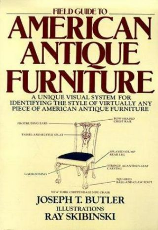 Field Guide To American Antique Furniture : A Unique Visual System For.