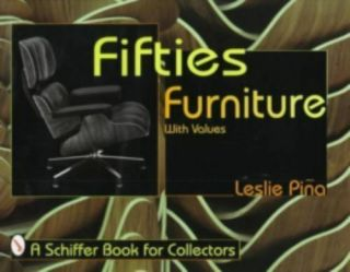 Fifties Furniture (schiffer Book For Collectors) By Pina,  Leslie A. ,  Piina,  Les