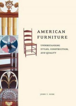 American Furniture : Understanding Styles,  Construction And Quality