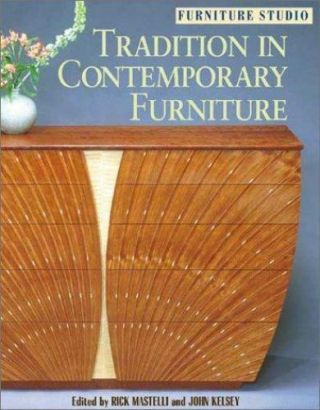 Furniture Studio Ser.  : Tradition In Contemporary Furniture By John Kelsey And.