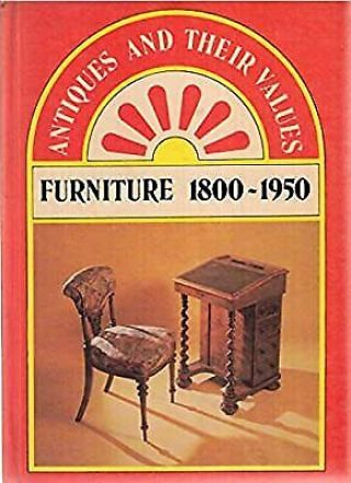 Furniture: 1800 - 1950 (antiques & Their Values S. ),  Curtis,  Tony,  Used; Good Book
