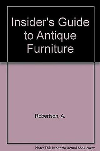 Insiders Guide To Antique Furniture,  Robertson,  A. ,  Used; Good Book