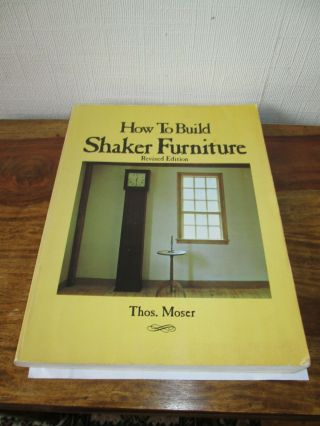 How To Build Shaker Furniture,  Thos.  (thomas) Moser Vintage Book