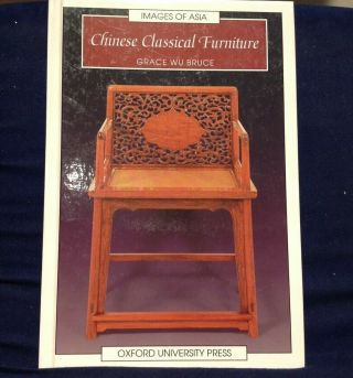 """Images Of Asia """" Chinese Classical Furniture """" By Grace Wu Bruce - Hardback Book"""